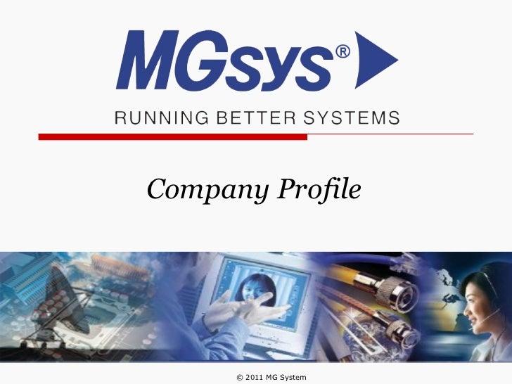 Company Profile © 2011 MG System