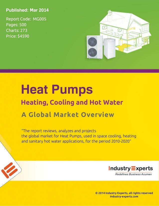 """©2014IndustryExperts,allrightsreserved industry-experts.com """"Thereportreviews,analyzesandprojects theglobalmarketforHeatPu..."""