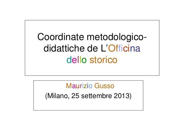 Coordinate metodologicodidattiche de L'Officina dello storico Maurizio Gusso (Milano, 25 settembre 2013)