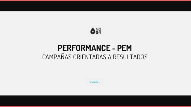 PERFORMANCE - PEMCAMPAÑAS ORIENTADAS A RESULTADOS