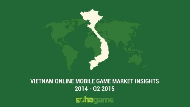 Mobile Game Asia 2015 Ho Chi Minh City: Vietnam online mobile game market insights 2014 - Q2 2015