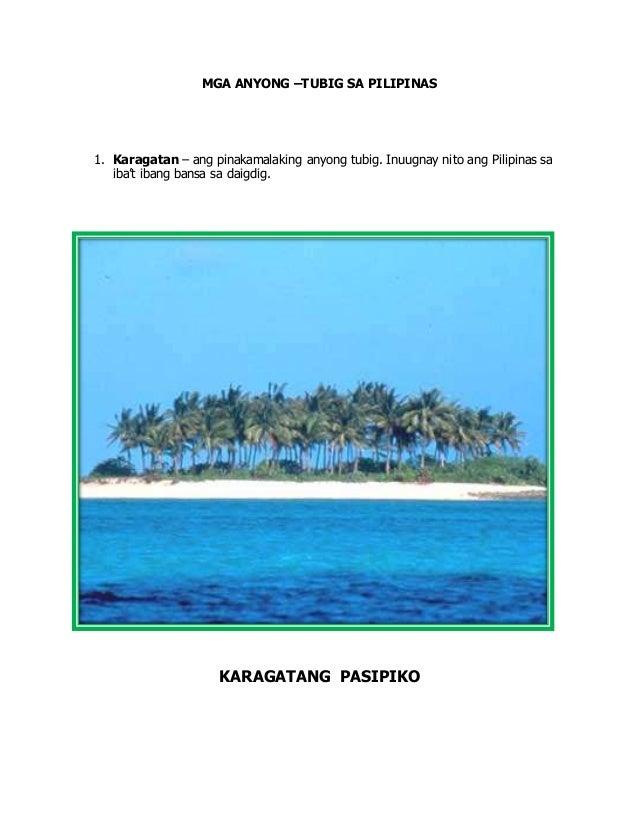 MGA ANYONG –TUBIG SA PILIPINAS 1. Karagatan – ang pinakamalaking anyong tubig. Inuugnay nito ang Pilipinas sa iba't ibang ...