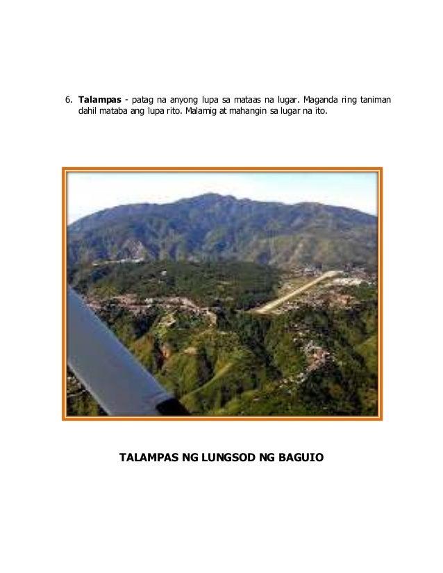 6. Talampas - patag na anyong lupa sa mataas na lugar. Maganda ring taniman dahil mataba ang lupa rito. Malamig at mahangi...