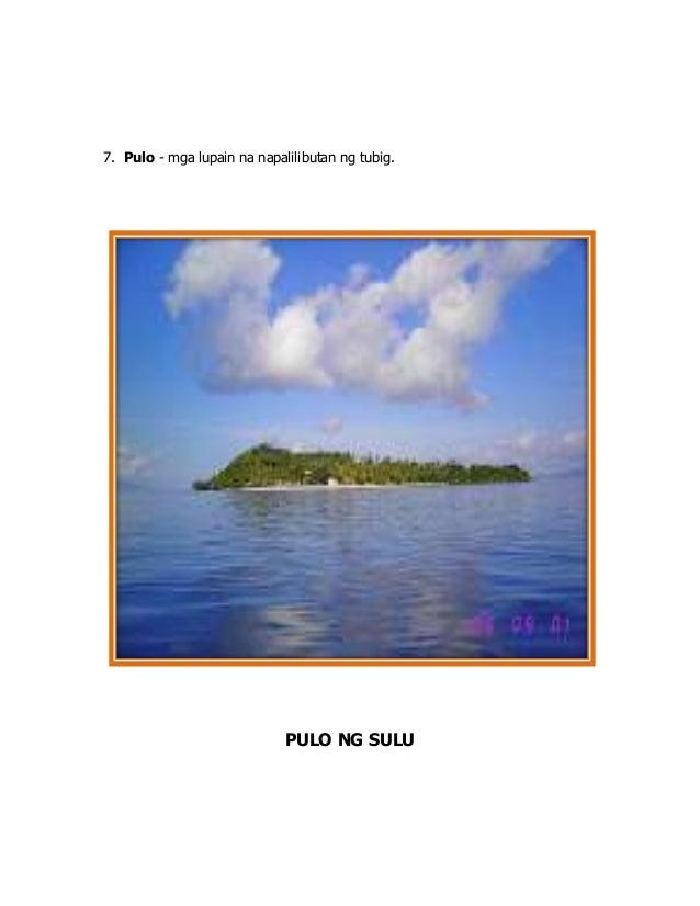 7. Pulo - mga lupain na napalilibutan ng tubig. PULO NG SULU