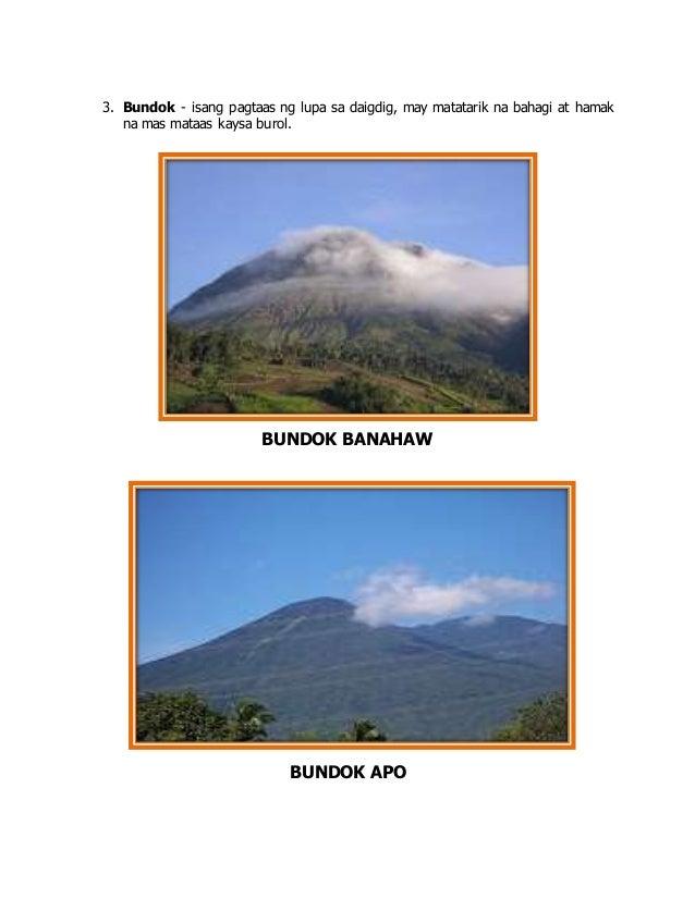 3. Bundok - isang pagtaas ng lupa sa daigdig, may matatarik na bahagi at hamak na mas mataas kaysa burol. BUNDOK BANAHAW B...