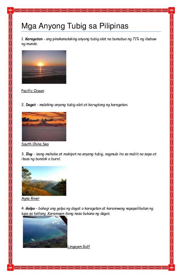 Mga Anyong Tubig sa Pilipinas 1. Karagatan - ang pinakamalaking anyong tubig alat na bumubuo ng 71% ng ibabaw ng mundo. Pa...