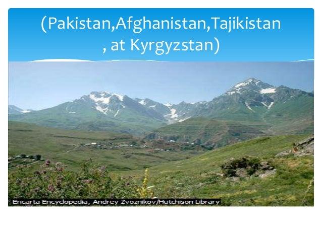 Pamir (Pakistan,Afghanistan,Tajikistan , at Kyrgyzstan)