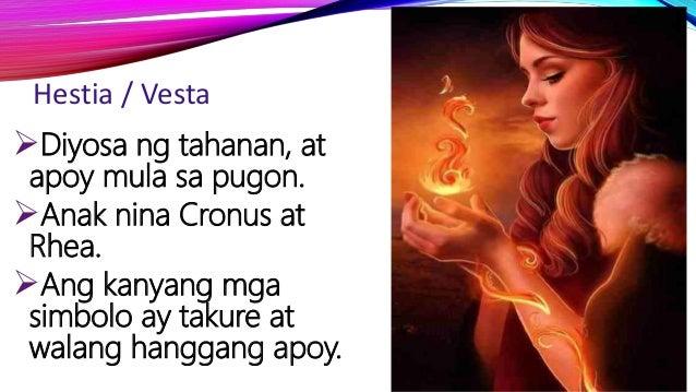 Hestia / Vesta Diyosa ng tahanan, at apoy mula sa pugon. Anak nina Cronus at Rhea. Ang kanyang mga simbolo ay takure at...