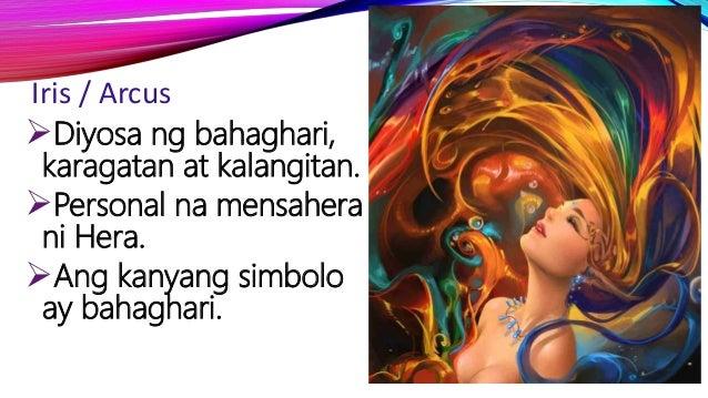 Iris / Arcus Diyosa ng bahaghari, karagatan at kalangitan. Personal na mensahera ni Hera. Ang kanyang simbolo ay bahagh...