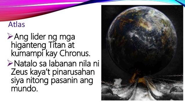 Atlas Ang lider ng mga higanteng Titan at kumampi kay Chronus. Natalo sa labanan nila ni Zeus kaya't pinarusahan siya ni...
