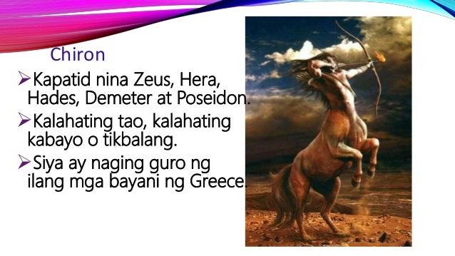 Chiron Kapatid nina Zeus, Hera, Hades, Demeter at Poseidon. Kalahating tao, kalahating kabayo o tikbalang. Siya ay nagi...