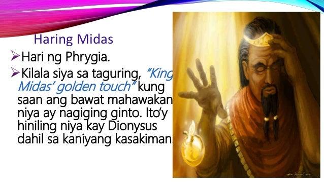 """Haring Midas Hari ng Phrygia. Kilala siya sa taguring, """"King Midas' golden touch"""" kung saan ang bawat mahawakan niya ay ..."""