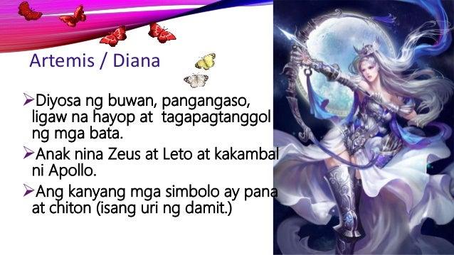 Artemis / Diana Diyosa ng buwan, pangangaso, ligaw na hayop at tagapagtanggol ng mga bata. Anak nina Zeus at Leto at kak...