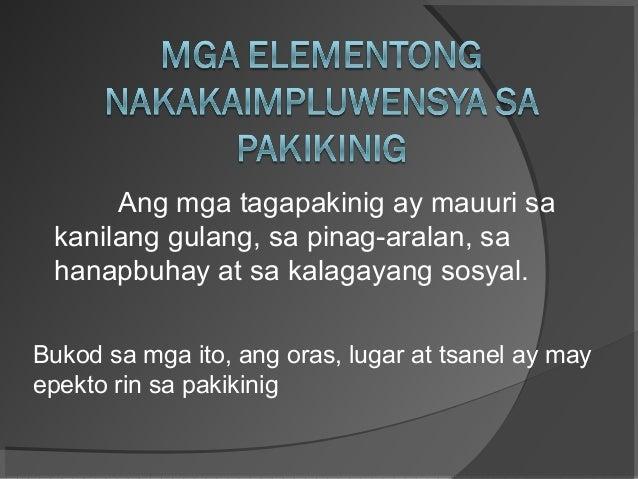 Ang mga tagapakinig ay mauuri sa kanilang gulang, sa pinag-aralan, sa hanapbuhay at sa kalagayang sosyal. Bukod sa mga ito...