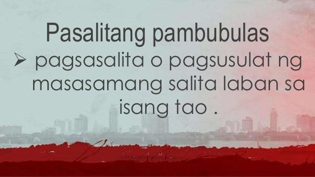 Sosyal o relasyonal na pambubulas  ito ay may layuning sirain ang reputasyon at ang pakikipag- ugnayan sa ibang tao.