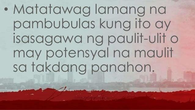 • Upang mas maging madaling unawain ito ay tatalakayin ang dalawang uri ng pambubulas.