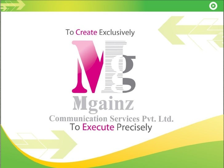  A Company formed by young creative minds and  mentored by Industry veterans. Mgainz is a newly created  Brand Management...