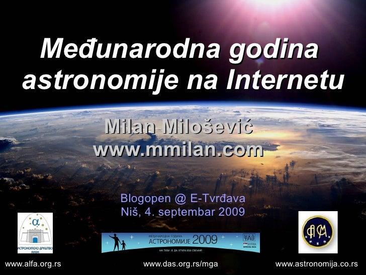 Međunarodna godina     astronomije na Internetu                    Milan Milošević                   www.mmilan.com       ...