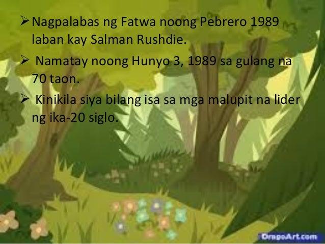  Nagpalabas ng Fatwa noong Pebrero 1989 laban kay Salman Rushdie.  Namatay noong Hunyo 3, 1989 sa gulang na 70 taon.  K...