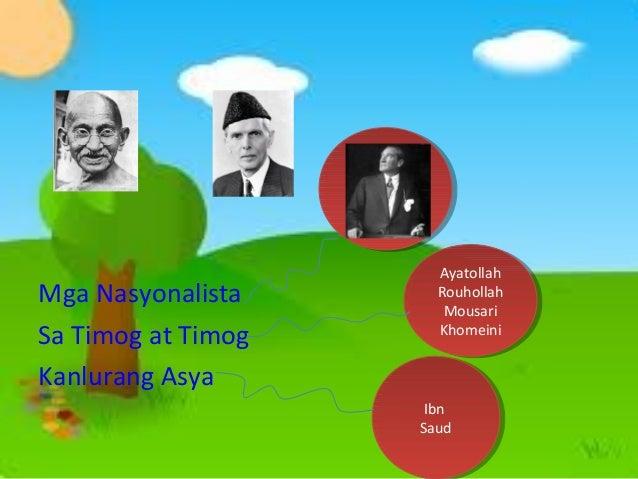 Mustafa Mustafa Kemal Kemal Ataturk Ataturk  Mga Nasyonalista Sa Timog at Timog Kanlurang Asya  Ayatollah Ayatollah Rouhol...