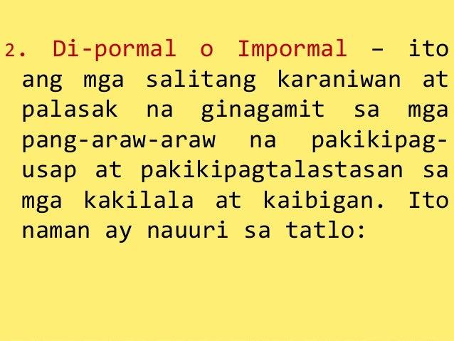 di pormal na sanaysay Pormal: ito ay nagbibigay ng patalastas sa isang paraang maayos at mariin at bunga ng isang mariing at bunga ng isang maingat na pagtitimbang-timbang.
