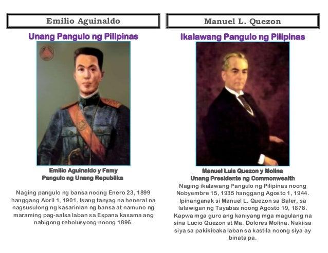 Emilio Aguinaldo  Manuel L. Quezon  Unang Pangulo ng Pilipinas  Ikalawang Pangulo ng Pilipinas  Emilio Aguinaldo y Famy Pa...