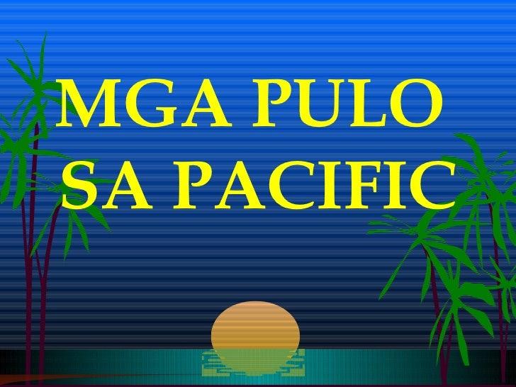MGA PULOSA PACIFIC