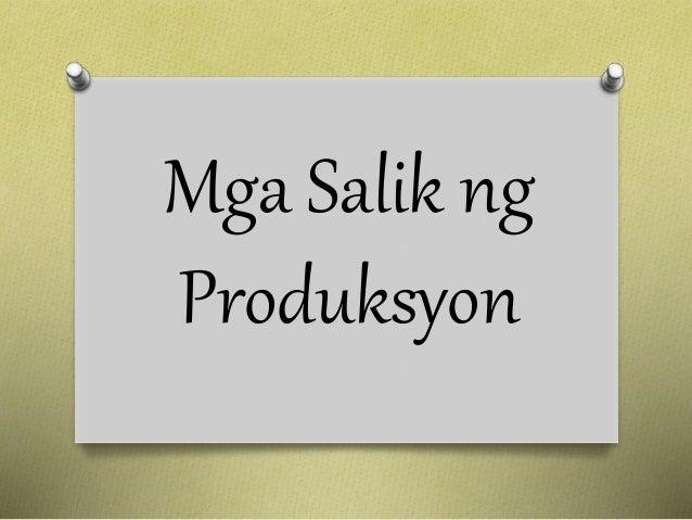 Mga Salik ng  Produksyon