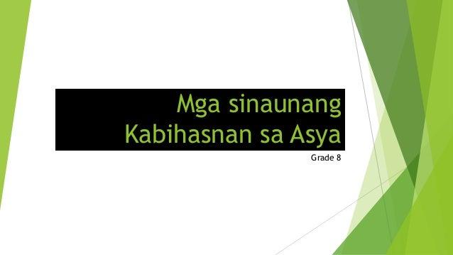 Mga sinaunang Kabihasnan sa Asya Grade 8