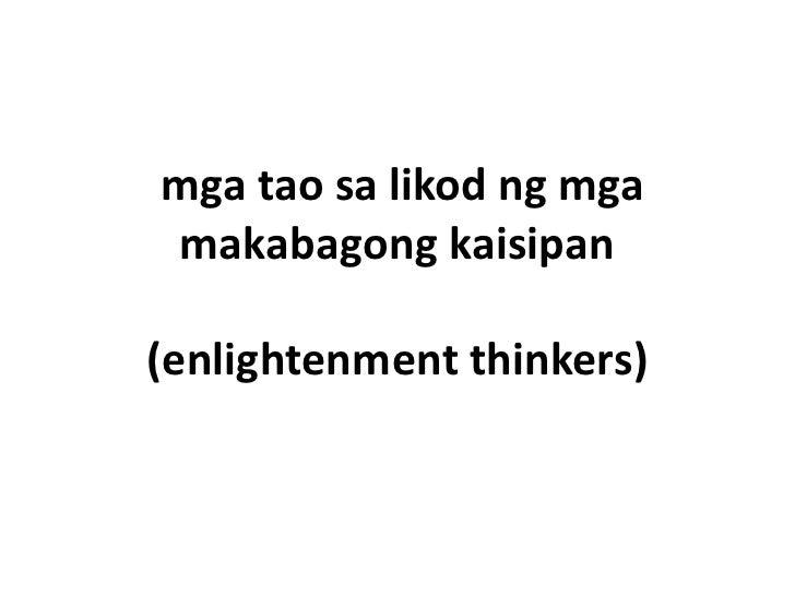 mga tao sa likod ng mgamakabagong kaisipan(enlightenment thinkers)