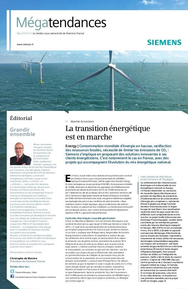www.siemens.fr Grandir ensemble Éditorial La transition énergétique est en marche Energy | Consommation mondiale d'énergie...
