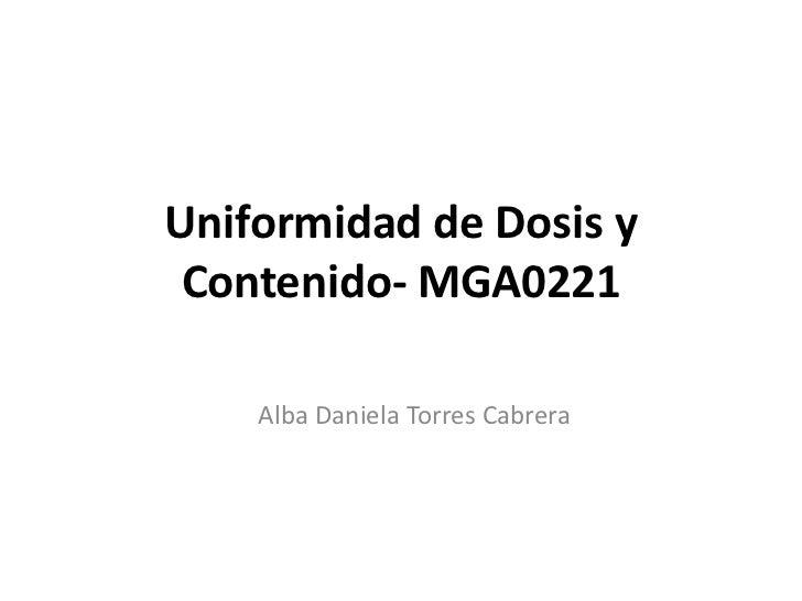 Uniformidad de Dosis y Contenido- MGA0221    Alba Daniela Torres Cabrera