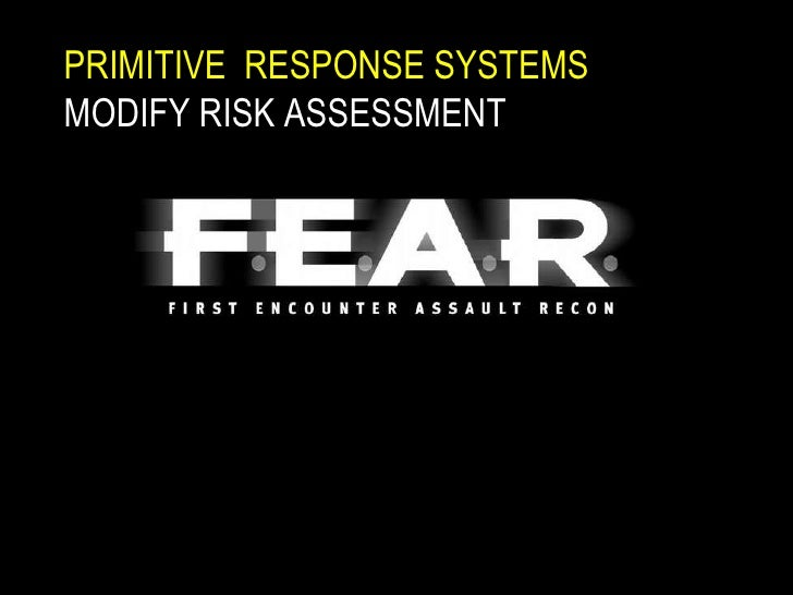 PRIMITIVE  RESPONSE SYSTEMS MODIFY RISK ASSESSMENT