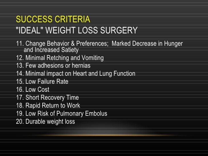 """SUCCESS CRITERIA """"IDEAL"""" WEIGHT LOSS SURGERY 11. Change Behavior & Preferences;  Marked Decrease in Hunger and I..."""