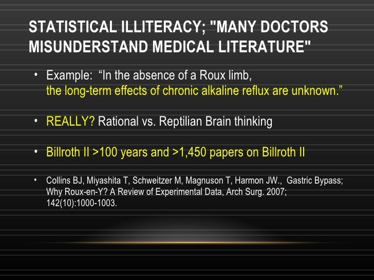 """STATISTICAL ILLITERACY; &quot;MANY DOCTORS MISUNDERSTAND MEDICAL LITERATURE&quot; <ul><ul><li>Example:  """"In the absence of..."""