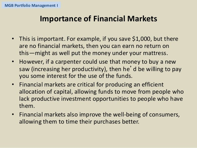 reason why financial markets are important Why is the american market so dominant within the force of globalization the united states can be seen to play such a prominent role in cultural globalization for a number of reasons:.