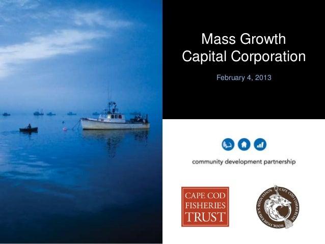 Mass GrowthCapital Corporation     February 4, 2013