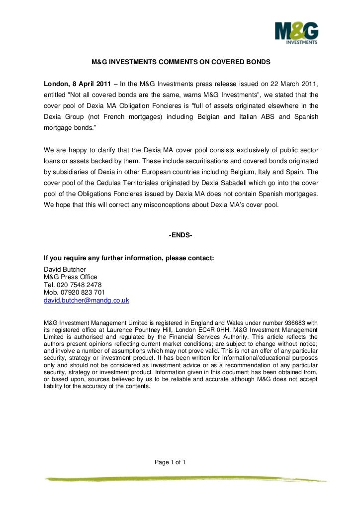 M&G INVESTMENTS COMMENTS ON COVERED BONDSLondon, 8 April 2011 – In the M&G Investments press release issued on 22 March 20...