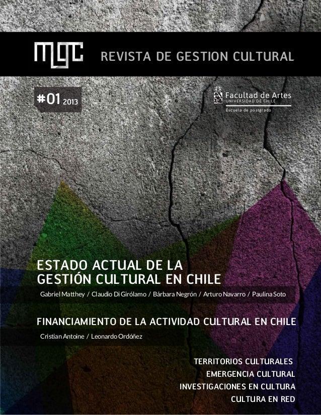 REVISTA DE GESTIÓN CULTURAL ESTADO ACTUAL DE LA GESTIÓN CULTURAL EN CHILE FINANCIAMIENTO DE LA ACTIVIDAD CULTURAL EN CHILE...