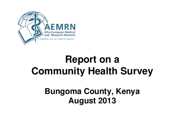 Report on a Community Health Survey Bungoma County, Kenya August 2013