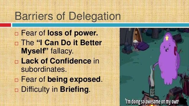 Disadvantage of delegation