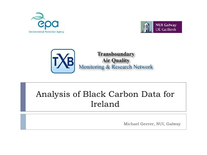 Analysis of Black Carbon Data for Ireland<br />Michael Geever, NUI, Galway<br />