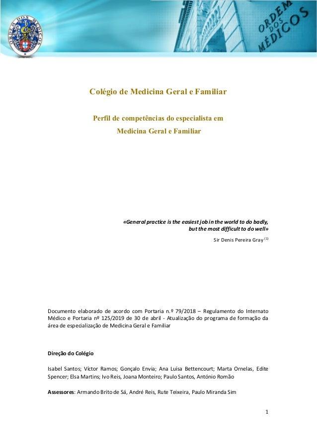 1 Colégio de Medicina Geral e Familiar Perfil de competências do especialista em Medicina Geral e Familiar «General pract...