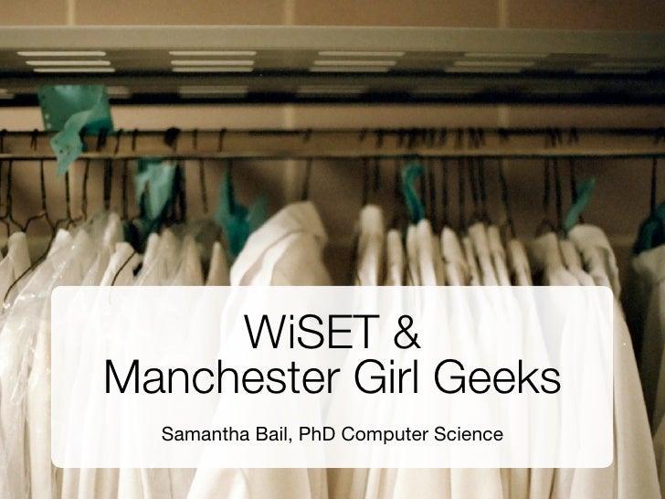 WiSET &Manchester Girl Geeks  Samantha Bail, PhD Computer Science