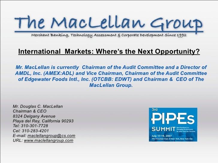 The MacLellan Group          Merchant Banking, Technology Assessment & Corporate Development Since 1992      International...