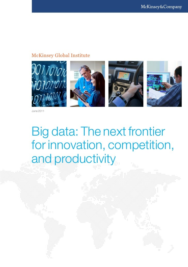 McKinsey Global InstituteJune 2011Big data: The next frontierfor innovation, competition,and productivity