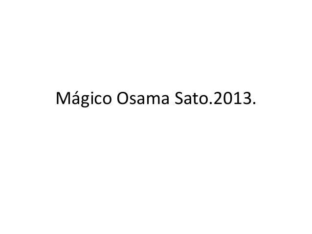 Mágico Osama Sato.2013.
