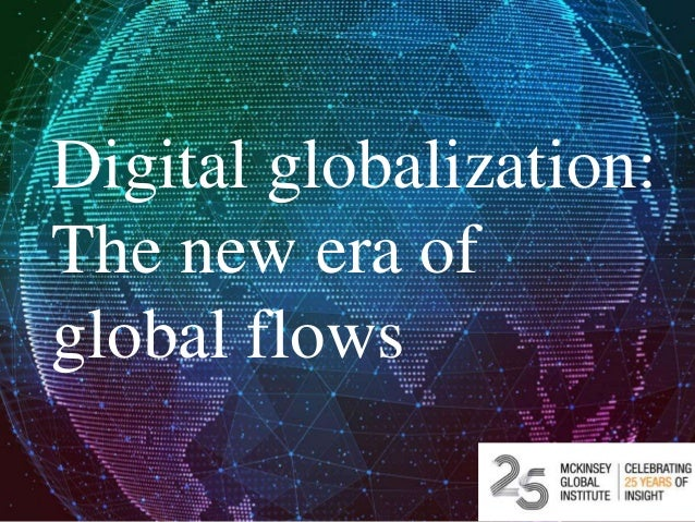 McKinsey & Company | 0SOURCE: Source Digital globalization: The new era of global flows