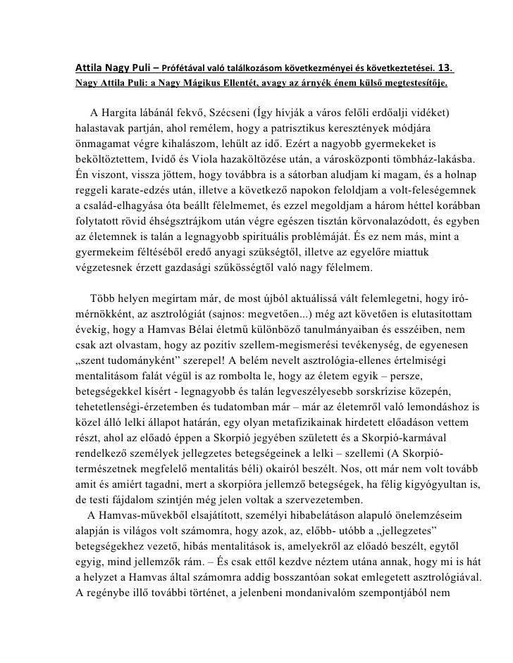 Attila Nagy Puli – Prófétával való találkozásom következményei és következtetései. 13.Nagy Attila Puli: a Nagy Mágikus Ell...