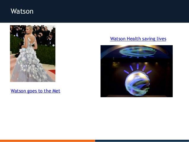 Watson Watson goes to the Met Watson Health saving lives